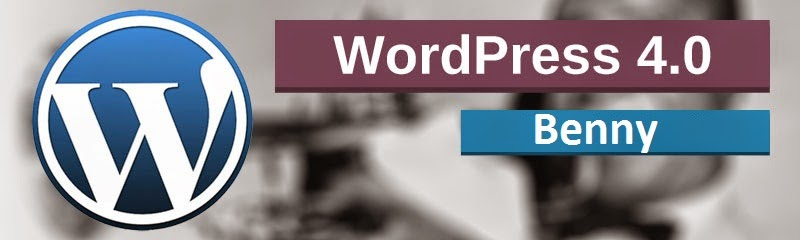 Easy Embedding, Post Editor, Wordpress 4.0 Benny, download Benny wordpress, hoe to update wordpress to Benny, free download Benny version, Wordpress security issue, WordPress themes, WordPress cms