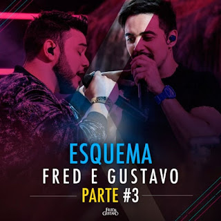 Baixar Cd Fred e Gustavo – Esquema (Parte 3) CDs Torrent