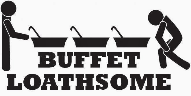 Buffet of Loathsome