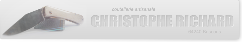 Coutellerie artisanale Christophe Richard 64240 Briscous
