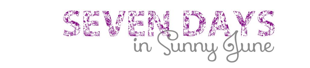 Seven days in sunny june || kulinarnie , lekko i smacznie