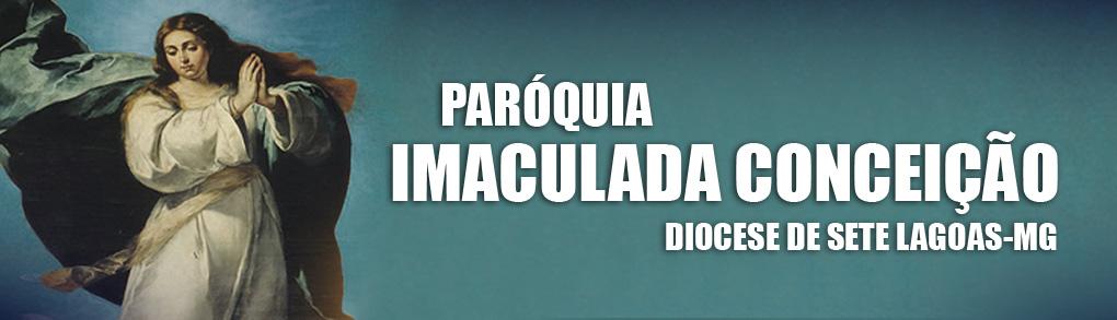 Paróquia Imaculada Conceição -  Sete Lagoas
