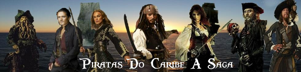 Piratas do Caribe A Saga