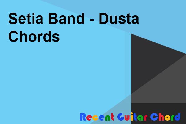 Setia Band - Dusta Chords