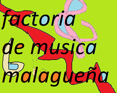 FACTORIA DE MUSICA MALAGUEÑA:
