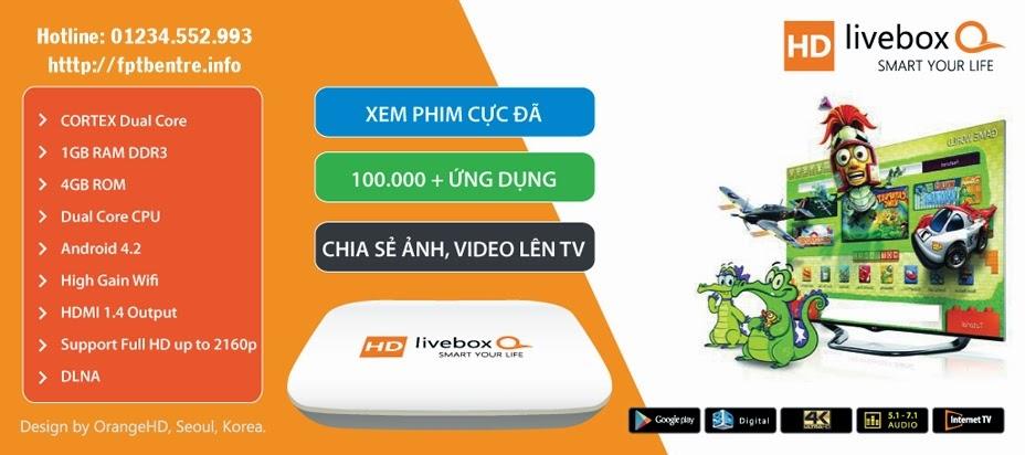 Livebox Q - Ưu đãi trọn gói chỉ 1.999.000 mang cả thế giới vào tivi của bạn