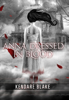 Anna Dressed in Blood Book Cover | Author: Kendare Blake