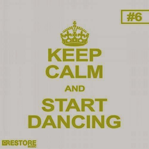 Keep Calm and Start Dancing - Vol.6