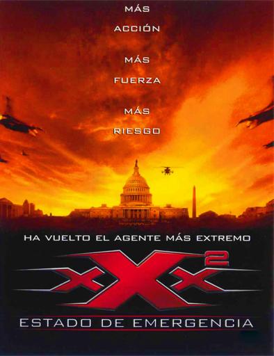 Ver xXx 2: Estado de emergencia (2005) Online