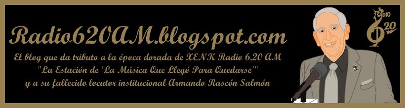 Radio620AM.blogspot.com - El blog que da tributo a la época dorada de XENK Radio 6.20 AM