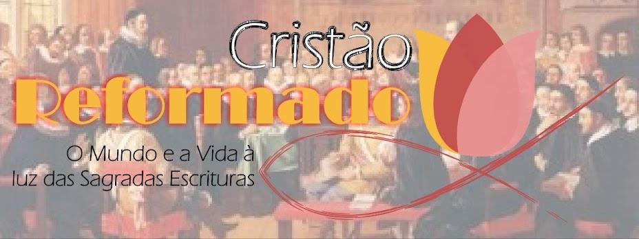 CRISTÃO REFORMADO