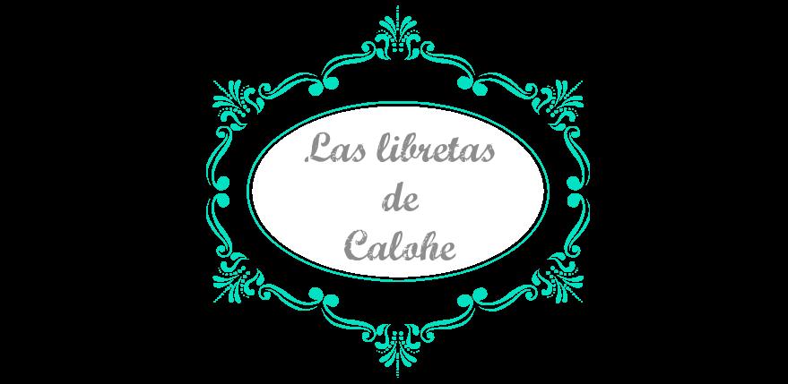 Las libretas de Calohe