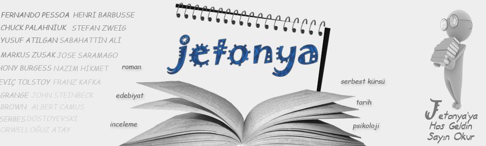 Jetonya | Kitap Yorumları Kültür Sanat Makale Serbest Kürsü Yazıları