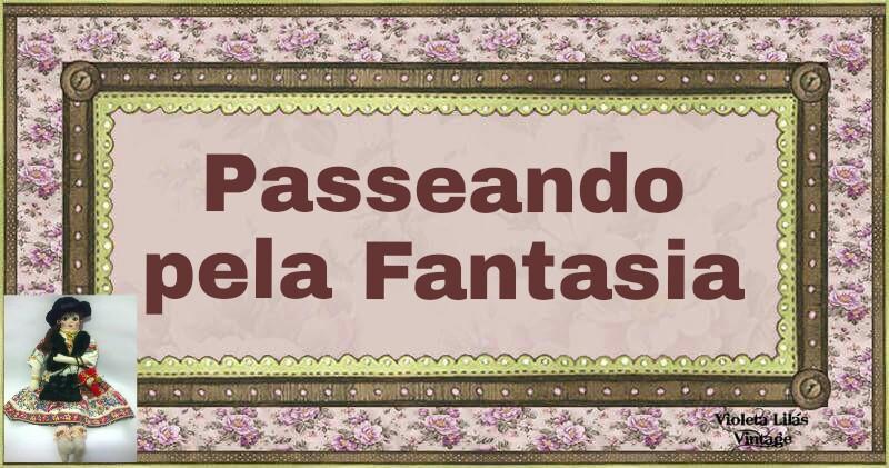 Passeando pela Fantasia