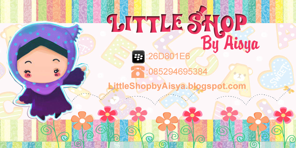 Welcome to Little Shop by Aisya
