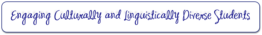 Engaging the Culturally and Linguistically Diverse