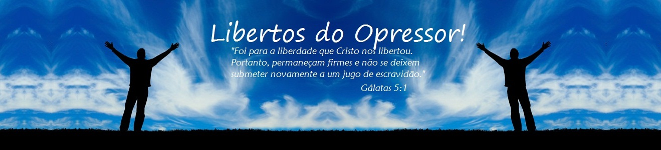 Libertos do Opressor!