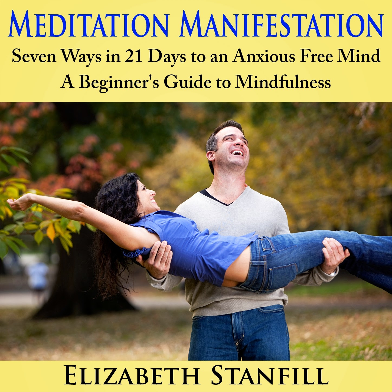Meditation Manifestation, Anxious Free Mind