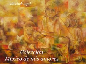 Colección México de mis amores