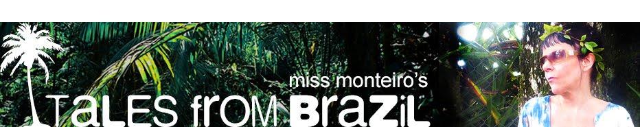 Miss Monteiro's Brazil Tales