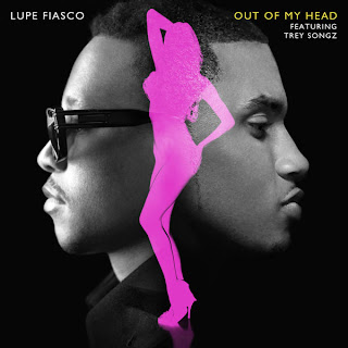 Lupe Fiasco - Out Of My Head (feat. Trey Songz) Lyrics