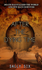 After the Dying Time Book One: To Catch A Wild Rose