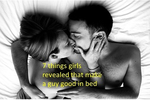 7 Things Girl want from her man in bed