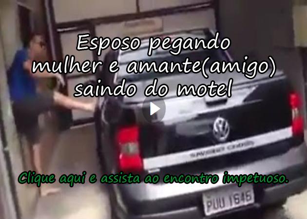 ESPOSO PEGANDO MULHER E AMANTE (AMIGO) SAINDO DO MOTEL