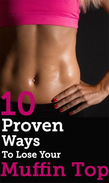 10 Proven Ways To Lose Muffin Top