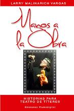 """""""MANOS A LA OBRA"""",de Larry Malinarich Vargas"""
