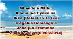 Mbando a Mtdu Ibomo jia Oko na Ikka a Macamani, ehala bomanga eh doba jia Etomba a Ndowe (09/06/14