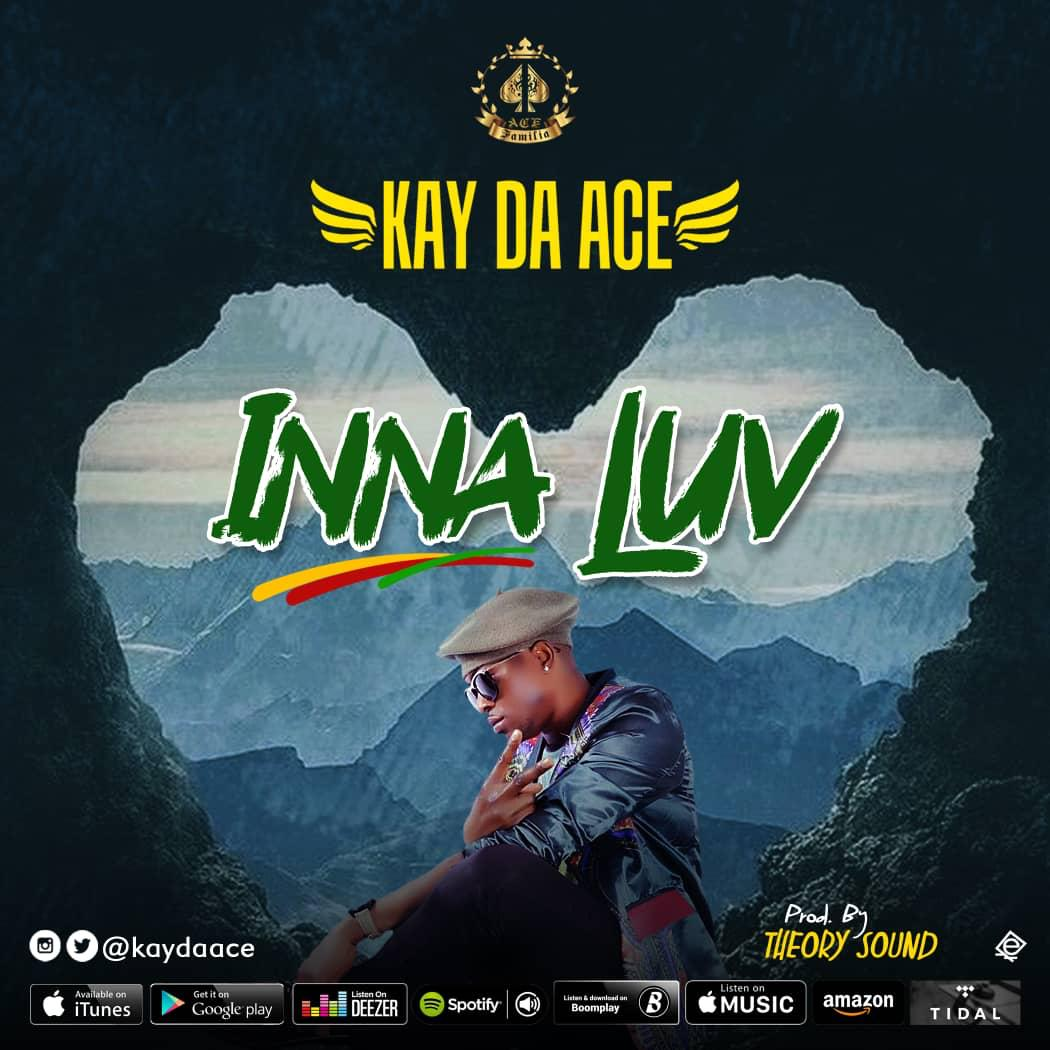 Kay Da Ace - Inna Luv (Listen & Download)