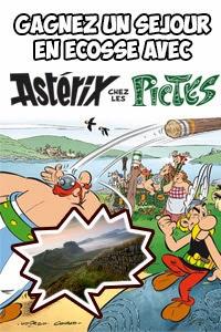 Grand jeu Astérix chez les pictes :  1 séjour 9 jours/8 nuits en Ecosse à gagner