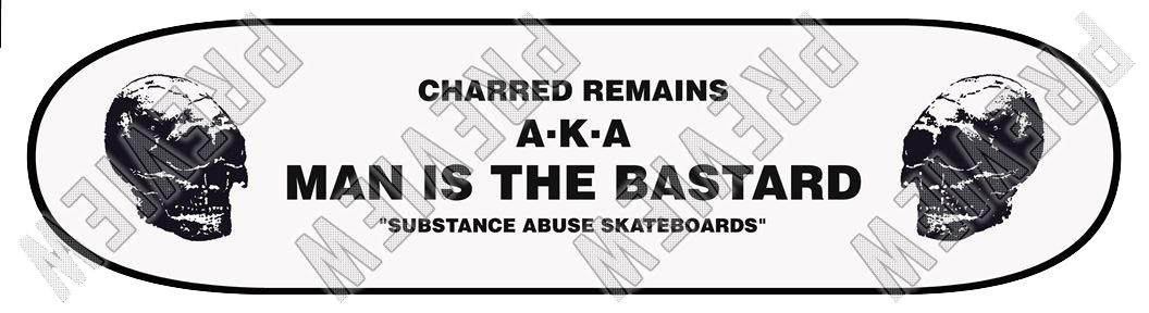 man is the bastard x substance abuse skateboards ©