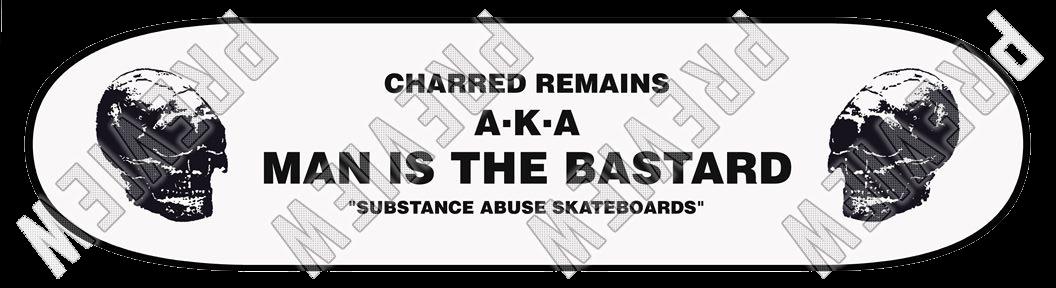 man is the bastard x substance abuse skateboards ©