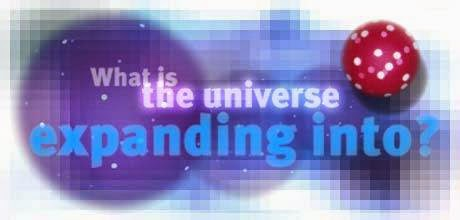 What Is Universe Expanding Into ?
