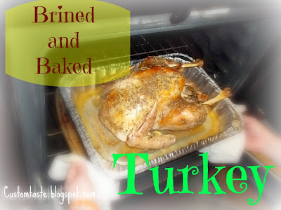 Brined and Baked Turkey by Custom Taste