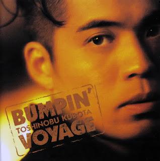 Toshinobu Kubota: BUMPIN' VOYAGE