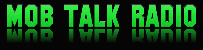 LISTEN TO MOB TALK RADIO