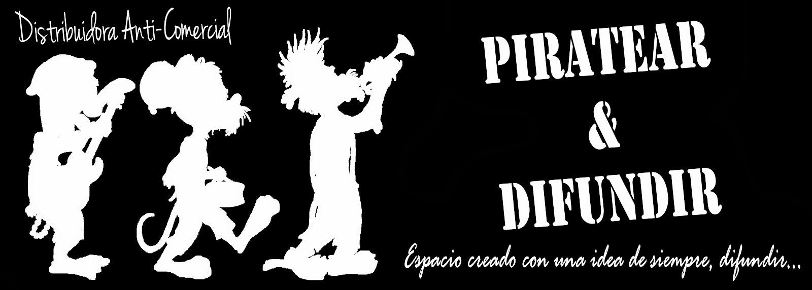 Piratear & Difundir