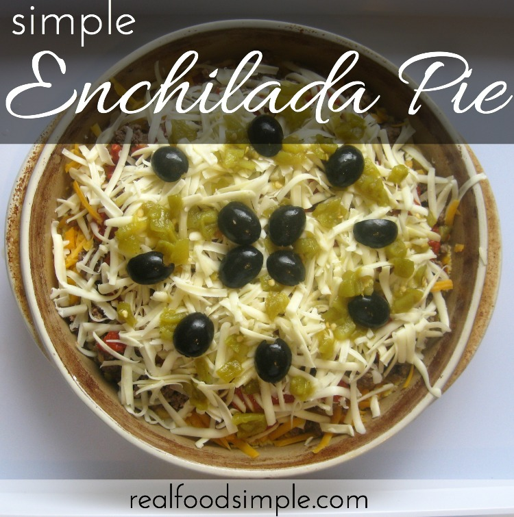 simple enchilada pie | realfoodsimple.com