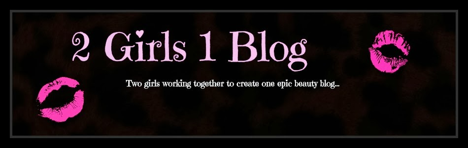 2 Girls 1 Beauty Blog