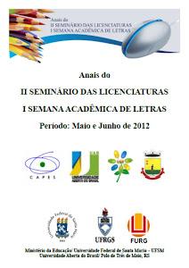 Anais do II SEMINÁRIO DAS LICENCIATURAS I SEMANA ACADÊMICA DE LETRAS Período: Maio e Junho de 2012