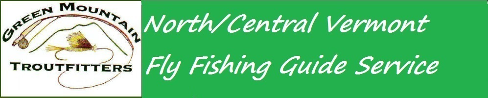 Green Mountain Troutfitters, Vermont Fly Fishing Guides