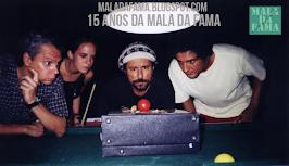 15 ANOS DA MALA DA FAMA - CONFIRA