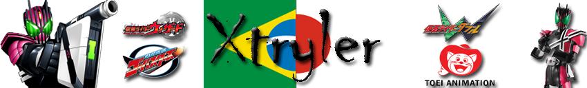 Xtryler Tokusatsu ®