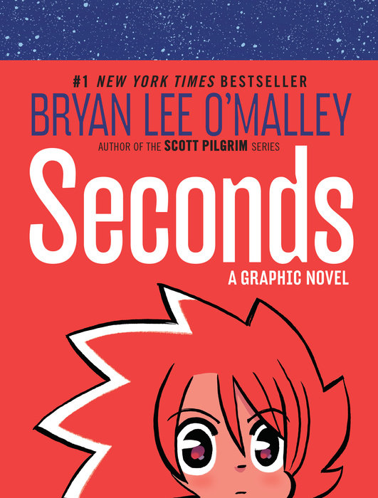Seconds by By Bryan Lee O'Malley Drawing Assistant: Jason Fischer Letters: Dustin Harbin Colors: Nathan Fairbairn.