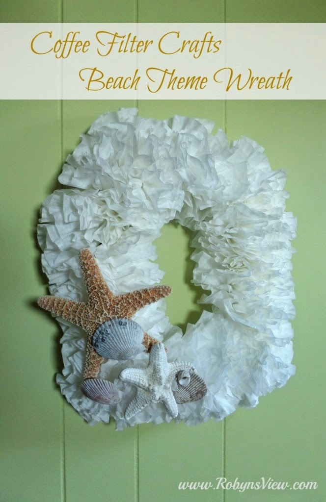 http://robynsview.com/coffee-filter-crafts-beach-themed-wreath/