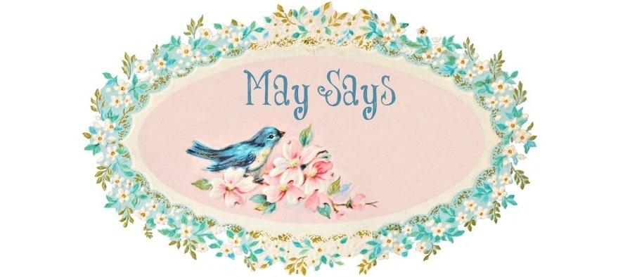 May Says...