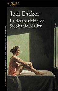 La desaparicion de Stephanie Mailer- Joel Dicker